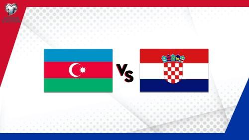 Euro 2020 Eleme Maçı / Azerbaycan - Hırvatistan